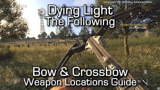 getlinkyoutube.com-Dying Light The Following - Bow & Crossbow Weapon Locations