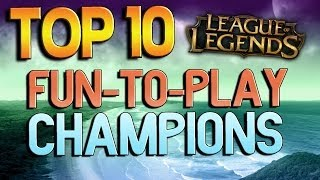 getlinkyoutube.com-Top 10 Fun-To-Play Champions - League of Legends