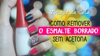 getlinkyoutube.com-Truque da Cola | Limpe o borrado do esmalte sem usar acetona!