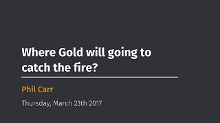 Where Gold will going to catch the fire?