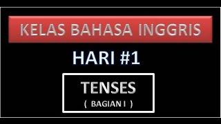 Kelas Bahasa Inggris - Tenses (Bagian I)