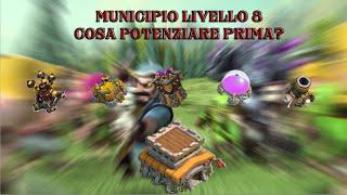 Clash of Clans: MUNICIPIO LIVELLO 8 - Cosa potenziare prima?