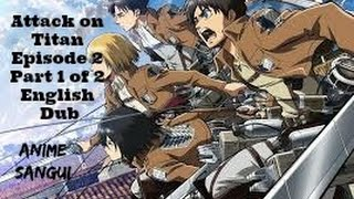 getlinkyoutube.com-Attack on Titan Episode 2: Part 1 of 2 English Dubbbed