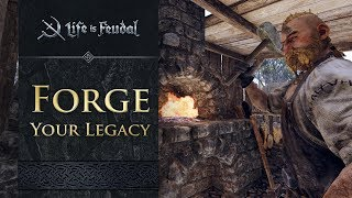 Life is Feudal: MMO - 'Forge Your Legacy' Trailer