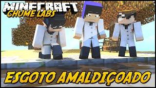 getlinkyoutube.com-Minecraft: CHUME LABS - ESGOTO AMALDIÇOADO! #8