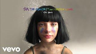 Sia   The Greatest (KDA Remix) [Audio] Ft. Kendrick Lamar