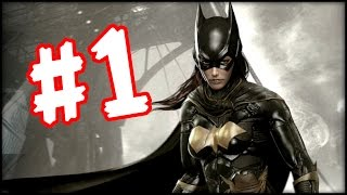 BATMAN Arkham Knight - Batgirl Story DLC! Part 1 (Gameplay Walkthrough)