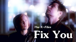 The X-Files: Fix You [Mulder & Scully]