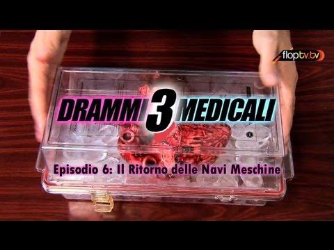 Drammi Medicali 3 Ep.06 [Il Ritorno Delle Navi Meschine] FlopTV
