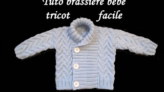TUTO BRASSIERE TORSADE BEBE TRICOT Cardigan knitted baby CHAQUETITA BEBE DOS AGUJAS