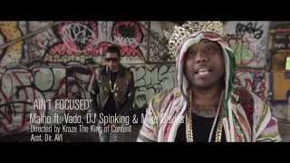 Maino - Ain't Focused (ft. DJ Spinking, Vado & Mike Davis)