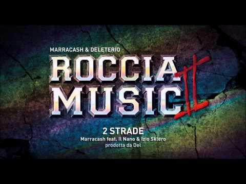 Marracash feat Il Nano e Izio Sklero - 2 strade (Roccia Music 2)