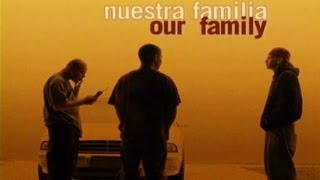 getlinkyoutube.com-Nuestra Familia, Our Family