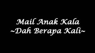getlinkyoutube.com-Mail Anak Kala - Dah Berapa Kali (High Quality)