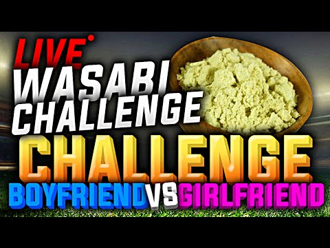 HOW THE F DID THAT GO IN!? | BF vs GF  WASABI CHALLENGE