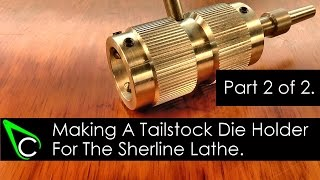 getlinkyoutube.com-Home Machine Shop Tool Making - Machining A Tailstock Die Holder For The Sherline Lathe - Part 2