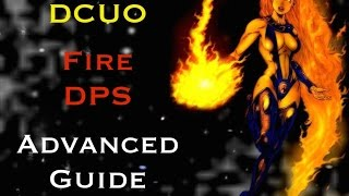 DCUO: Fire DPS Advanced Mechanic Loadout and Guide (2015)