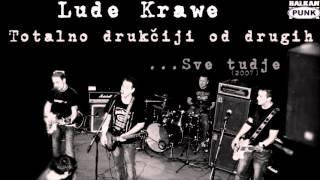 Lude Krawe - Totalno drugačiji od drugih