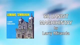 Larry Miranda - Sa Langit Maghihintay (Lyrics Video)