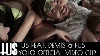 getlinkyoutube.com-TUS - YOLO ft. Demis & Fus Official Videoclip