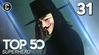 Top 50 Superhero Movies: V for Vendetta - #31