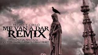 getlinkyoutube.com-me van a dar (official remix) pacho y cirilo ft voltio jomar ñengo flow y maximus wel