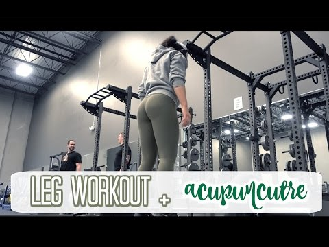 LEG WORKOUT + ACUPUNCTURE