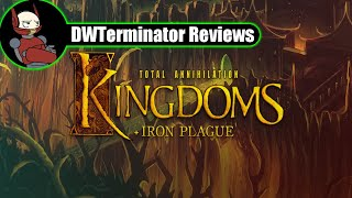 Classic Review - Total Annihilation: Kingdoms (with The Iron Plague)