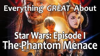 getlinkyoutube.com-Everything GREAT About Star Wars: Episode I - The Phantom Menace!