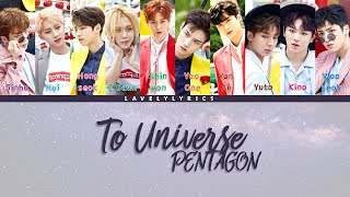 PENTAGON   소중한 약속 (To Universe) (lyrics Han/Rom/Eng ) Colorcoded