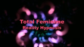 getlinkyoutube.com-Total Feminine Reality Hypnosis