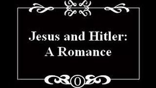 Fanfiction on Crack: Jesus and Hitler: A Romance