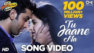 Tu Jaane Na - Ajab Prem Ki Ghazab Kahani   Ranbir Kapoor, Katrina Kaif   Atif Aslam, Pritam
