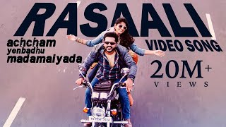 getlinkyoutube.com-Rasaali - Video Song   Achcham Yenbadhu Madamaiyada   STR   A R Rahman   Gautham Vasudev Menon