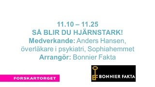 Forskartorget 2016 - Anders Hansen  - Så blir du hjärnstark!