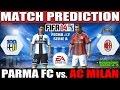Parma vs. AC Milan Match Prediction Fecha #2 Serie A - FIFA 14
