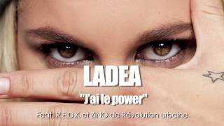 Ladea - J'ai Le Power (ft. Zino & REDK)