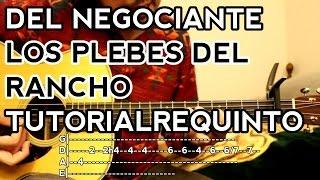 getlinkyoutube.com-DEL Negociante - Los Plebes del Rancho de Ariel Camacho - Tutorial - REQUINTO - Como tocar Guitarra