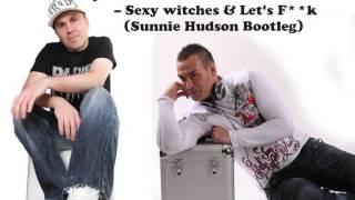 Dj.Deka feat Onix - Sexy Witches (Sunnie Hudson Bootleg)