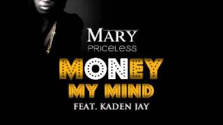 Mary p - Money on my mind (ft. kaden jay)