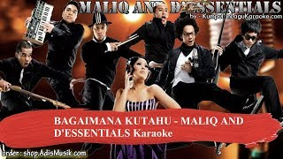 BAGAIMANA KUTAHU - MALIQ AND D'ESSENTIALS Karaoke