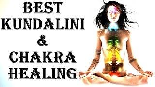 BEST KUNDALINI & CHAKRA HEALING & ACTIVATION : VERY VERY POWERFUL !!