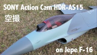 getlinkyoutube.com-Sony Action Cam HDR-AS15 空撮 Pilot view on  RC Jet plane F-16 e-JET