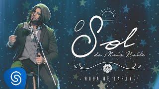 getlinkyoutube.com-Rosa de Saron - O Sol da Meia Noite (Acústico e Ao Vivo 2/3)