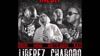 M.A.S - Liberez Chabodo (ft. Green, Hasko, Kalash, Guetto Youss, BG, Bastos, Nejma,Toxic, Bg, Bastos, Stone, Baily et Yazbo)