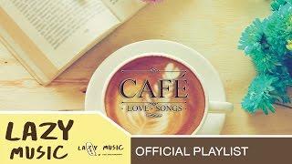 getlinkyoutube.com-รวมเพลง บรรยากาศจิบกาแฟ  [อัลบั้ม Cafe' Love Songs]