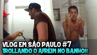 getlinkyoutube.com-VLOG EM SÃO PAULO #7 - TROLLANDO O AFREIM NO BANHO!! xD