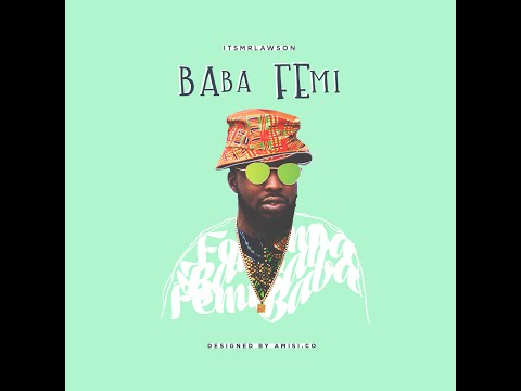 Femi Lawson | BabaFemi (Video) @ItsMrLawson