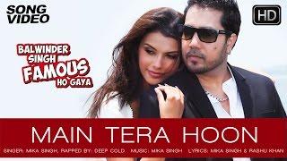 getlinkyoutube.com-Main Tera Hoon - Balwinder Singh Famous Ho Gaya | Mika Singh, Gabriela Bertante - Latest Song 2014