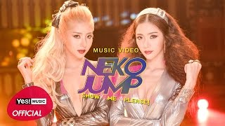Show Me Please! : Neko Jump | Official MV